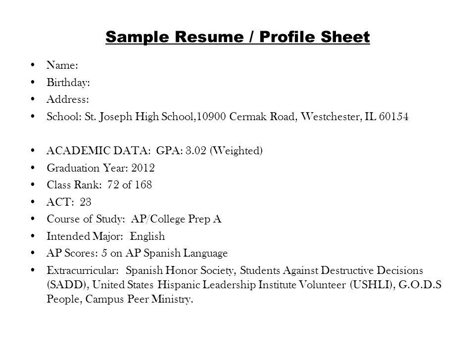 Sample Resume / Profile Sheet Name: Birthday: Address: School: St.