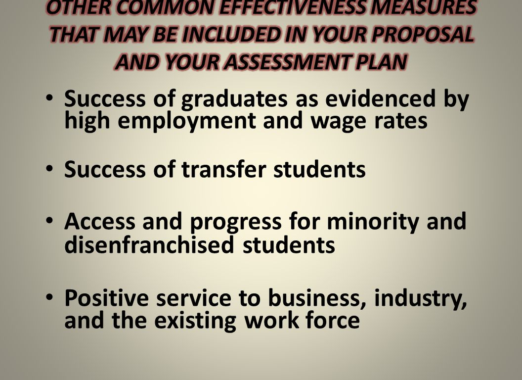 Success of graduates as evidenced by high employment and wage rates Success of transfer students Access and progress for minority and disenfranchised