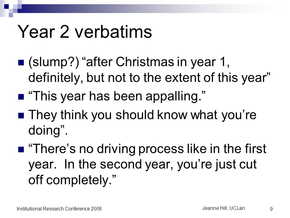 "Year 2 verbatims (slump?) ""after Christmas in year 1, definitely, but not to the extent of this year"" ""This year has been appalling."" They think you s"