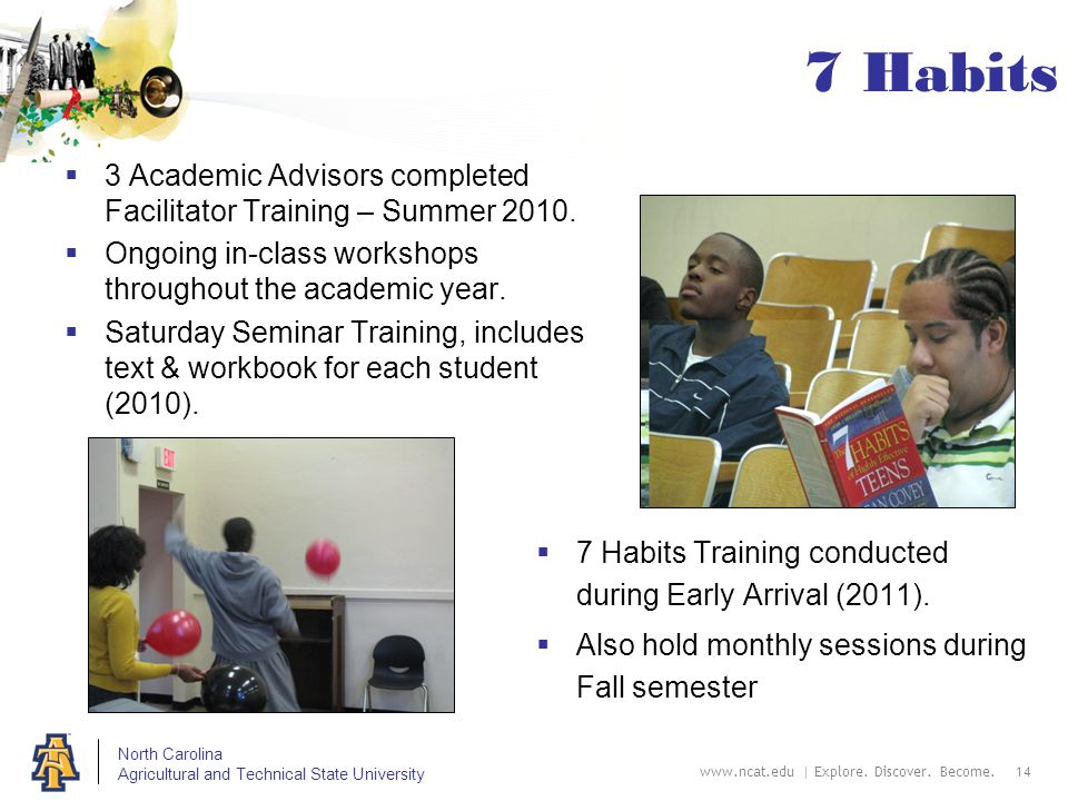 North Carolina Agricultural and Technical State University www.ncat.edu | Explore. Discover. Become. 14 7 Habits  3 Academic Advisors completed Facil