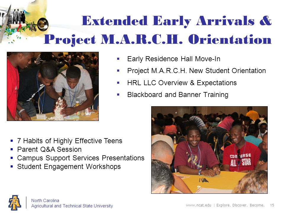 North Carolina Agricultural and Technical State University Extended Early Arrivals & Project M.A.R.C.H. Orientation  Early Residence Hall Move-In  P
