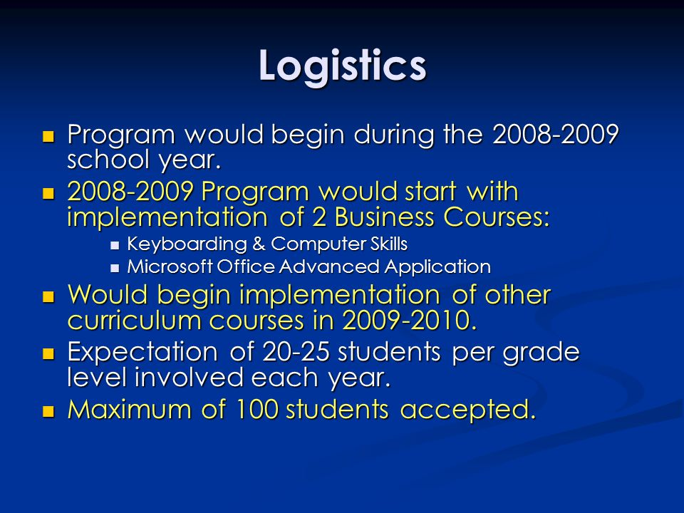 Logistics Program would begin during the 2008-2009 school year.
