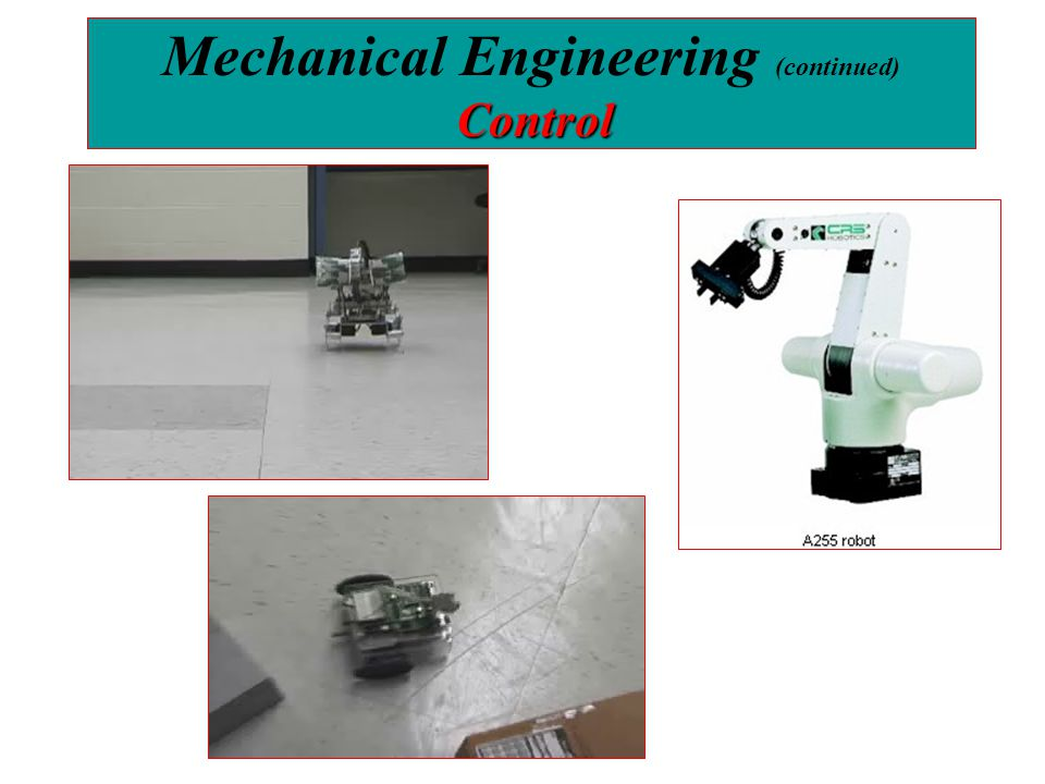 Control Mechanical Engineering (continued) Control