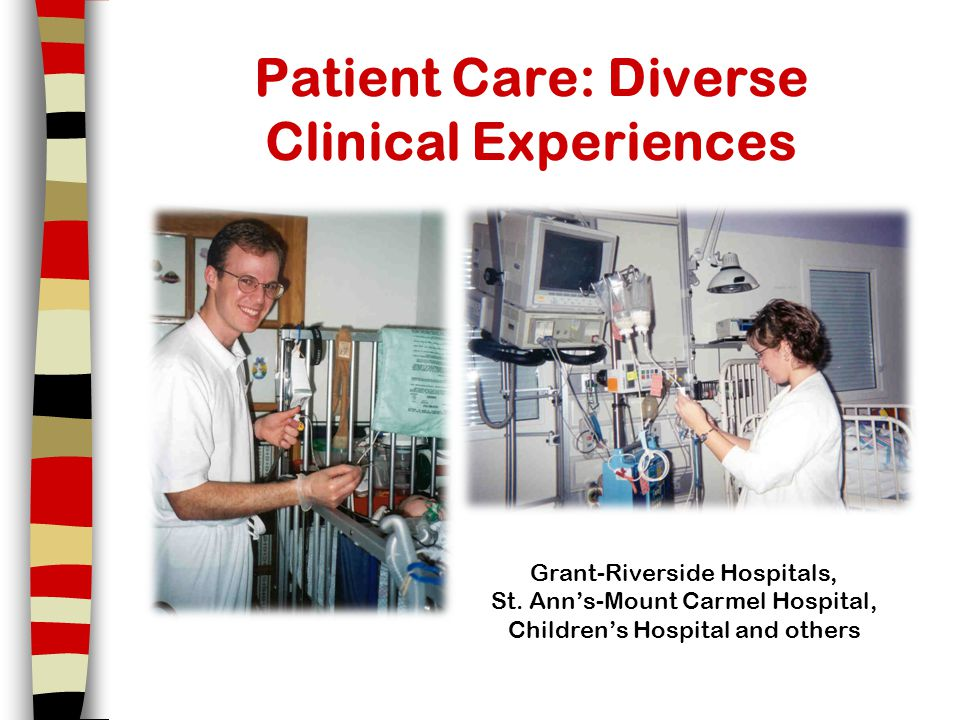 Patient Care: Diverse Clinical Experiences Grant-Riverside Hospitals, St. Ann's-Mount Carmel Hospital, Children's Hospital and others