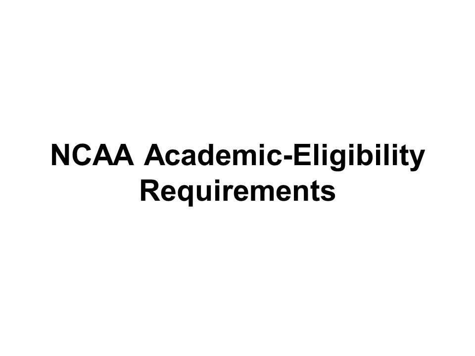 NCAA Academic-Eligibility Requirements