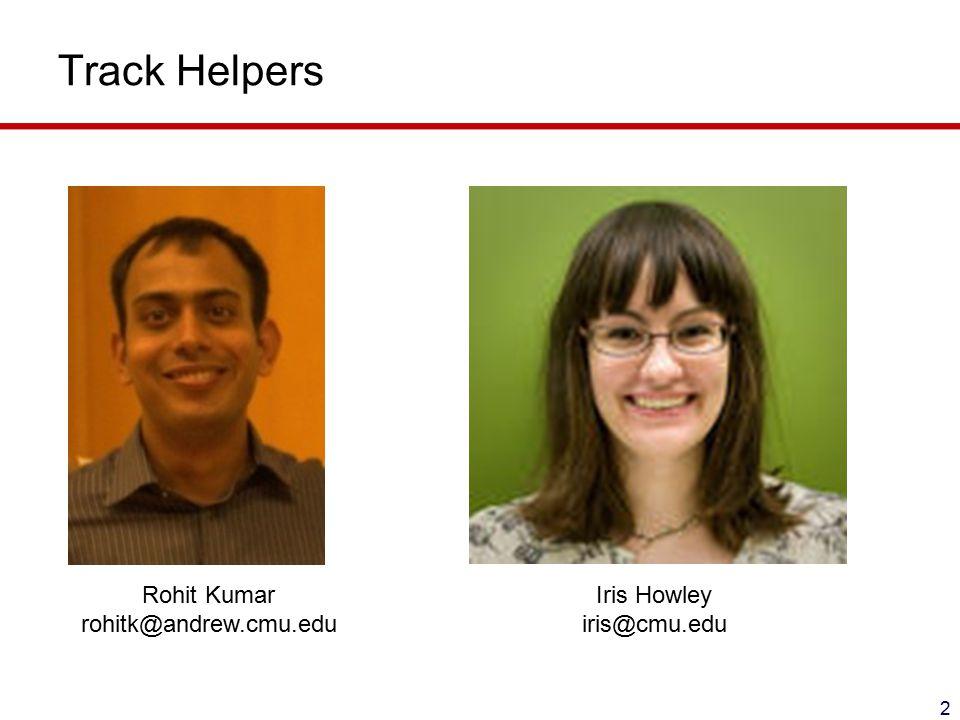 Track Helpers 2 Rohit Kumar rohitk@andrew.cmu.edu Iris Howley iris@cmu.edu