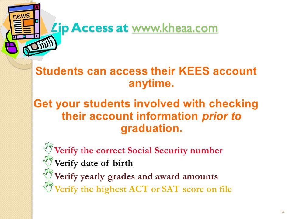 Zip Access at w w w w w wwww wwww.... kkkk hhhh eeee aaaa aaaa.... cccc oooo mmmmStudents can access their KEES account anytime. Get your students inv