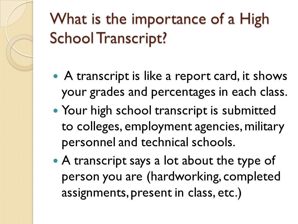 What is the importance of a High School Transcript.