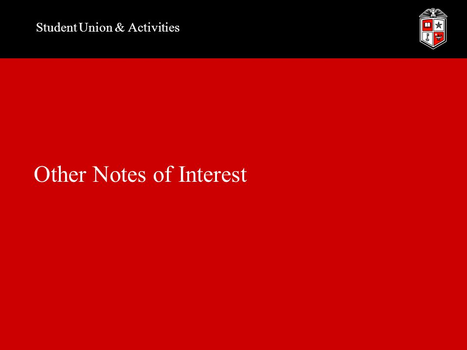 Student Union & Activities Other Notes of Interest