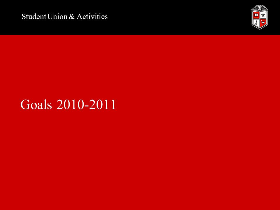 Student Union & Activities Goals 2010-2011