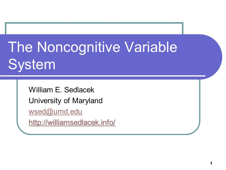1 The Noncognitive Variable System William E.