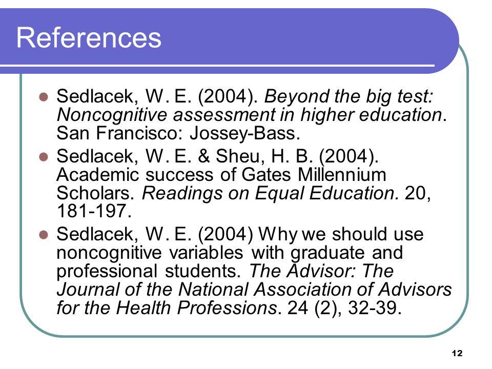 12 References Sedlacek, W. E. (2004).