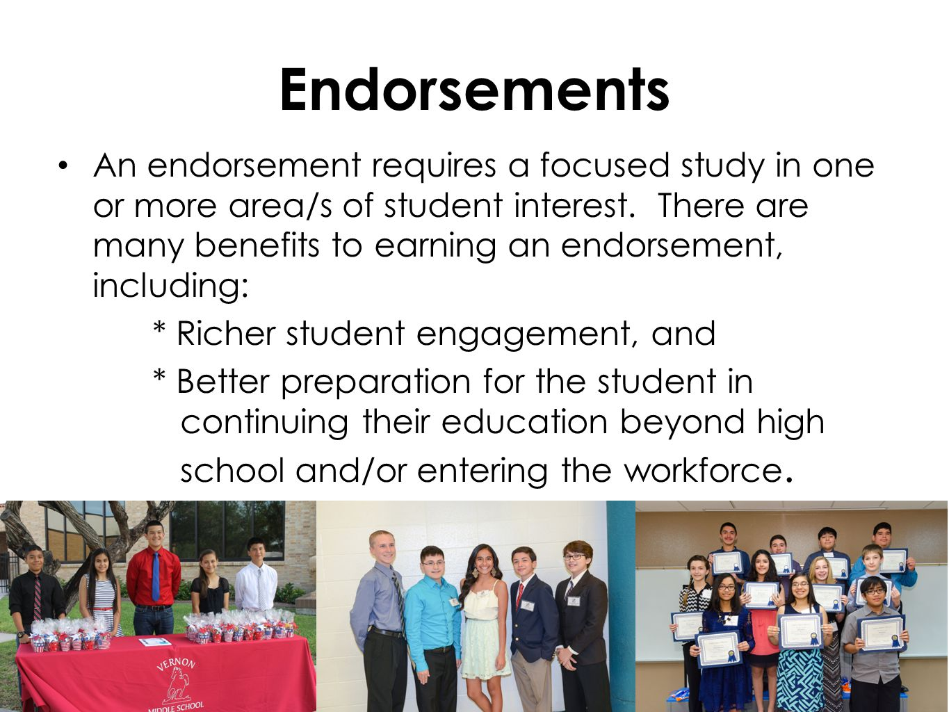 Endorsements An endorsement requires a focused study in one or more area/s of student interest.