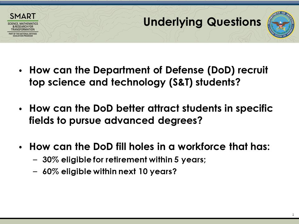 2 Underlying Questions How can the Department of Defense (DoD) recruit top science and technology (S&T) students.
