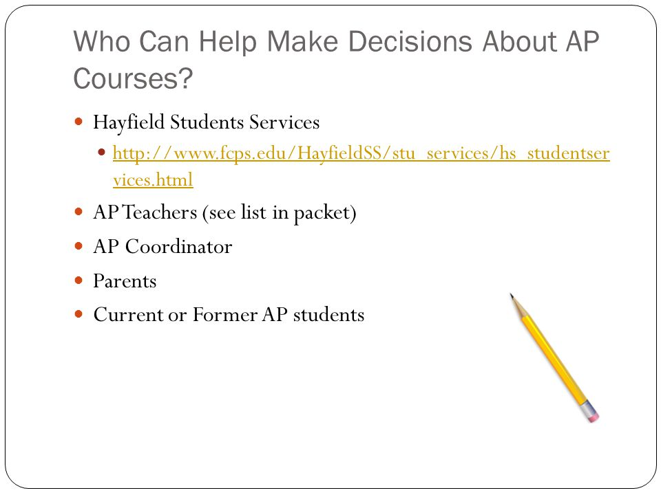 Who Can Help Make Decisions About AP Courses.