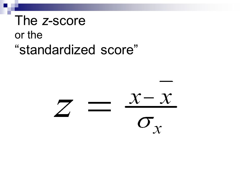 The z-score or the standardized score