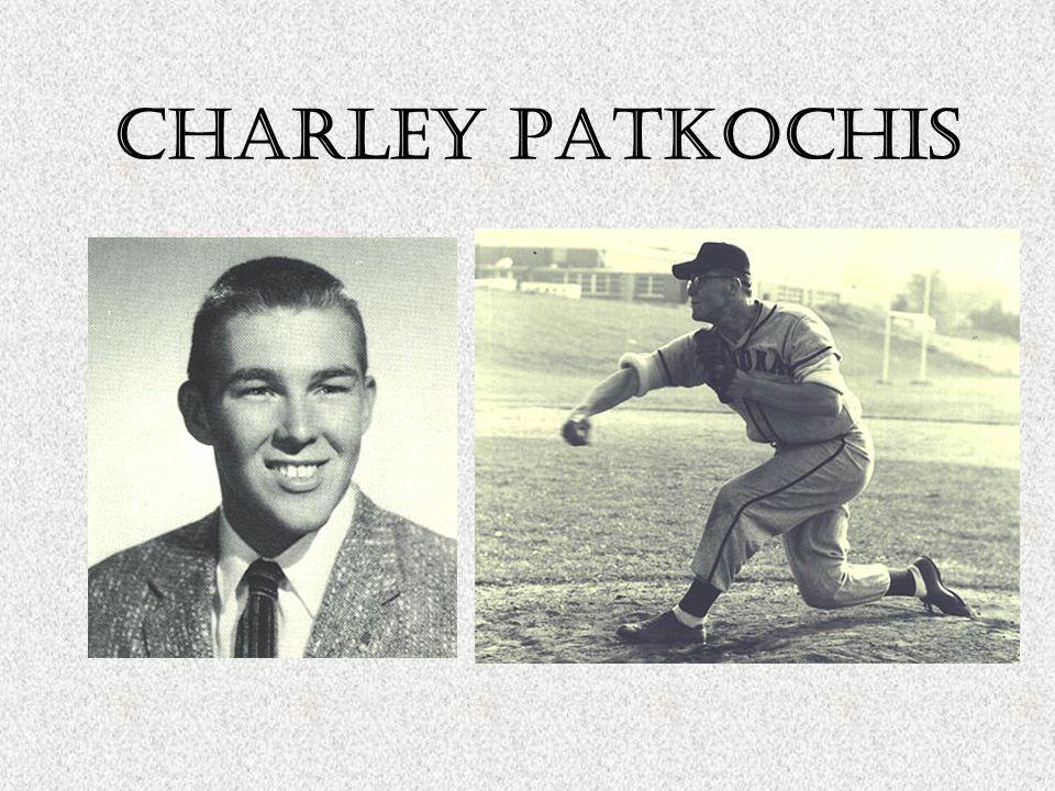 CharleY patkochis Football 2-Way Starter All-State 2X All-County 1958 Hunterdon County Leading Scorer 3X County Champion Basketball Baseball Pitcher 1