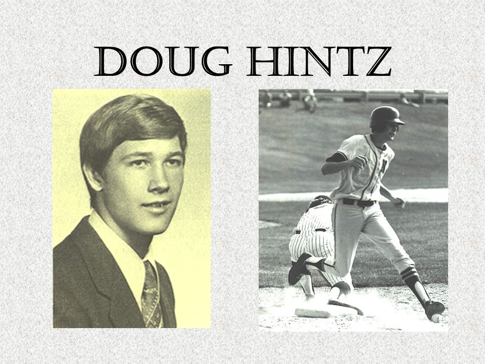 Doug hintz Basketball All-State Honorable Mention All-County All-Area 2 nd 1000-pt. scorer in North history 1972-73 Delaware River Conference champion