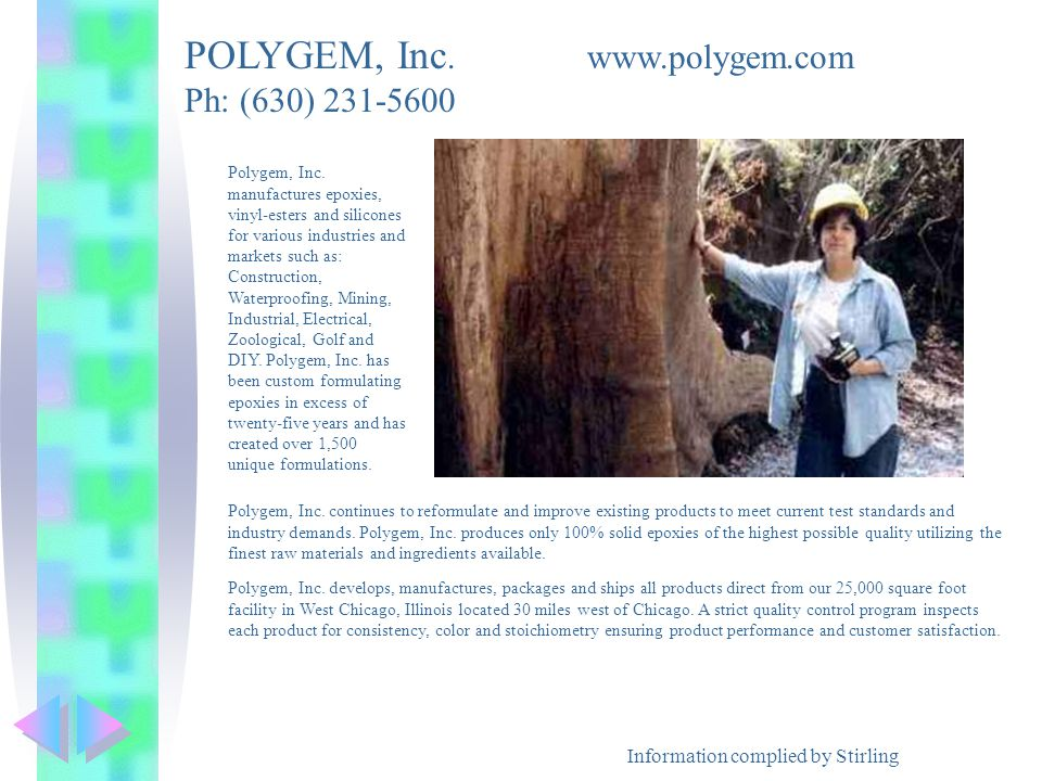 Information complied by Stirling POLYGEM, Inc. www.polygem.com Ph: (630) 231-5600 Polygem, Inc.