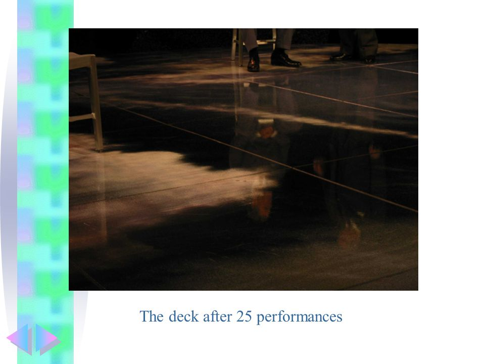 The deck after 25 performances