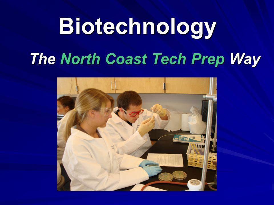Biotechnology The North Coast Tech Prep Way The North Coast Tech Prep Way