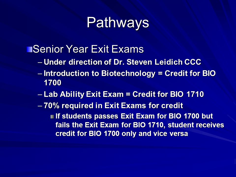 Pathways Senior Year Exit Exams –Under direction of Dr.