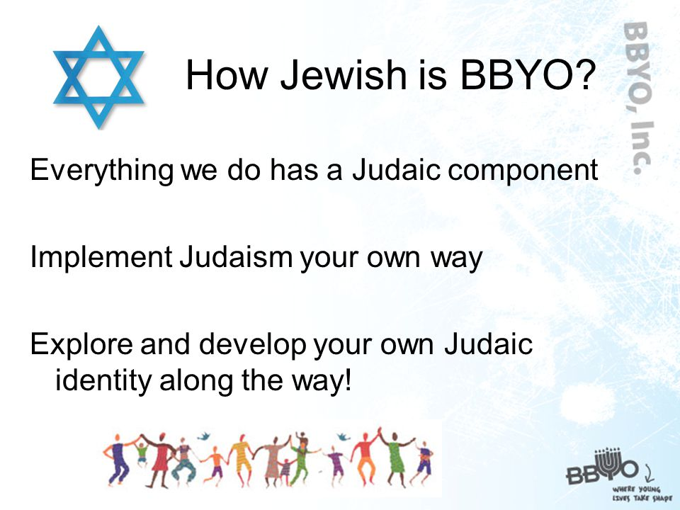 Structure of BBYO Chapter – AZA, BBG or BBYO.The most important level.