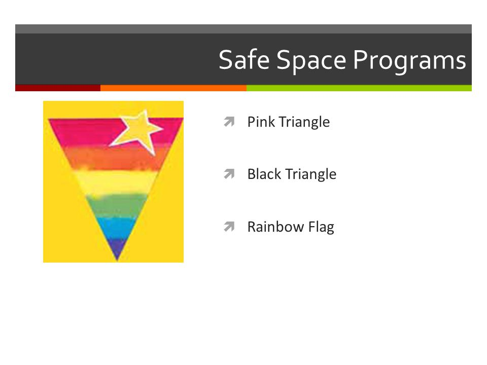 Safe Space Programs  Pink Triangle  Black Triangle  Rainbow Flag