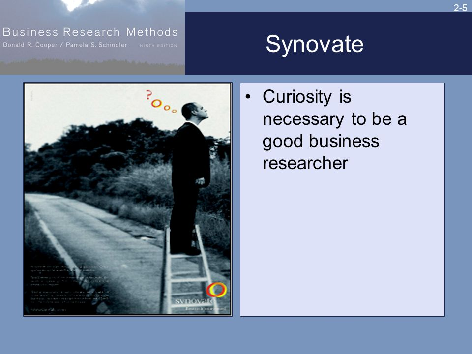2-5 Synovate Curiosity is necessary to be a good business researcher