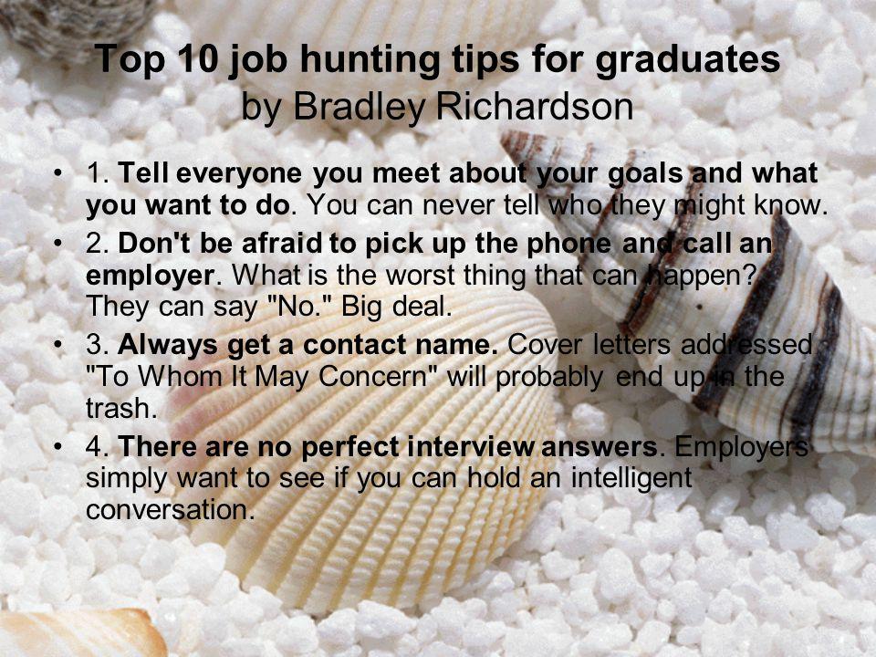 Top 10 job hunting tips for graduates by Bradley Richardson 1.