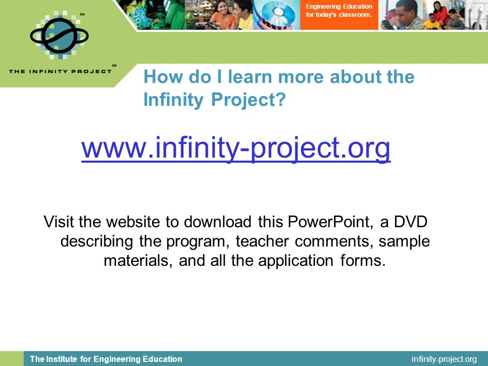 infinity-project.org The Institute for Engineering Education Engineering Education for today's classroom.