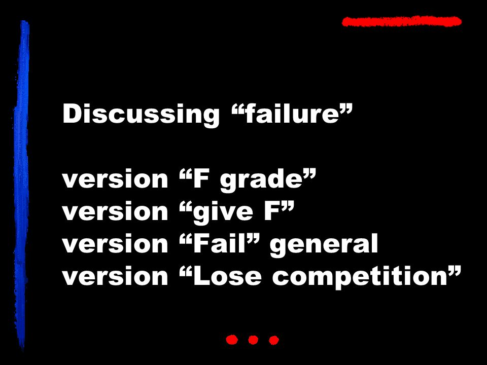 Discussing failure version F grade version give F version Fail general version Lose competition