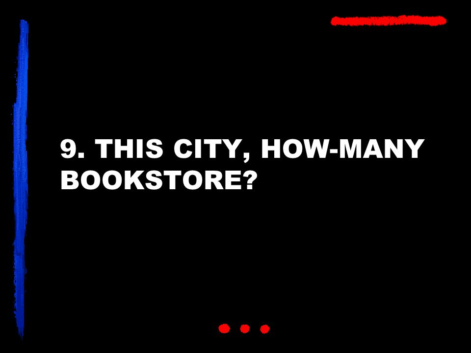 9. THIS CITY, HOW-MANY BOOKSTORE?
