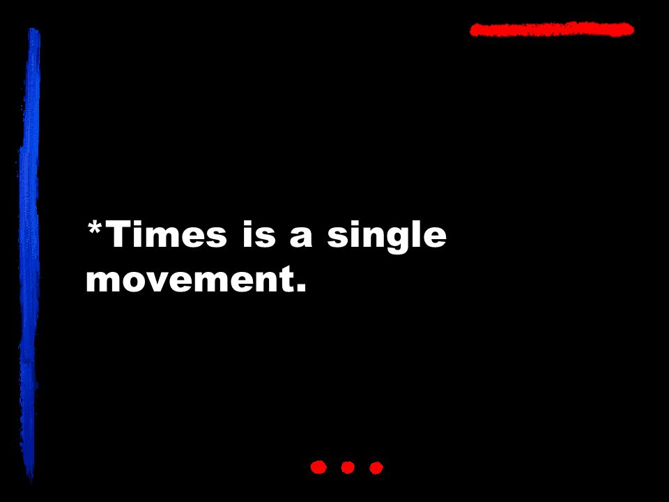 *Times is a single movement.