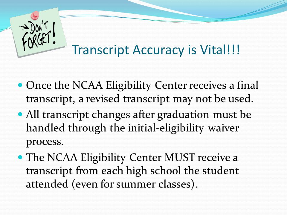 Transcript Accuracy is Vital!!.