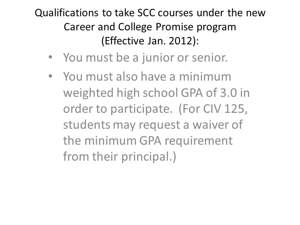 Qualifications to take SCC courses under the new Career and College Promise program (Effective Jan.
