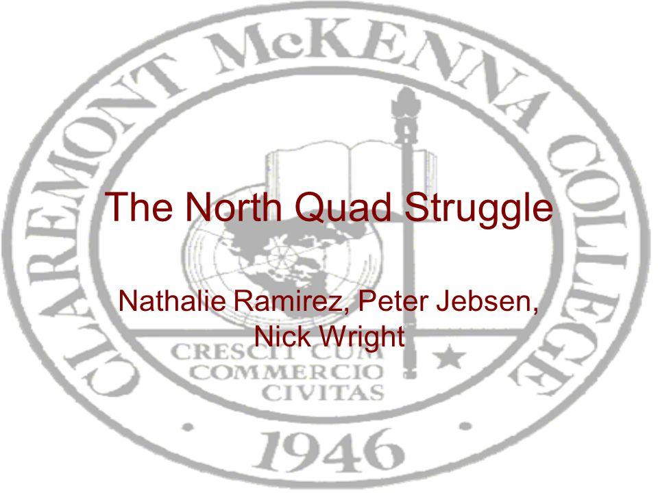 The North Quad Struggle Nathalie Ramirez, Peter Jebsen, Nick Wright