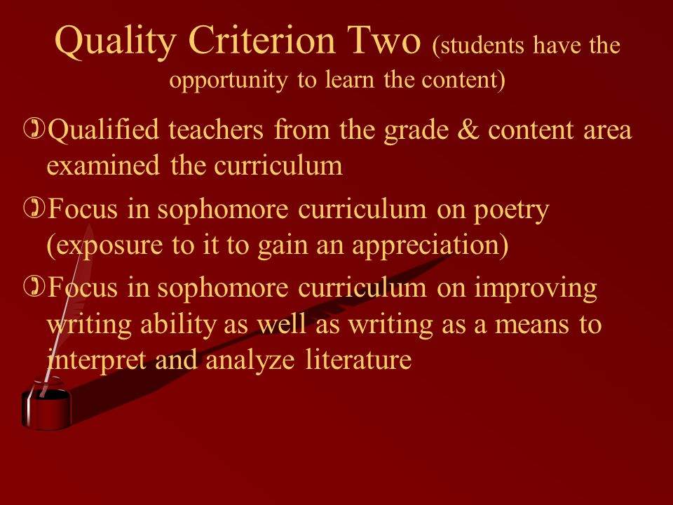 Quality Criterion Two (students have the opportunity to learn the content) )Qualified teachers from the grade & content area examined the curriculum )