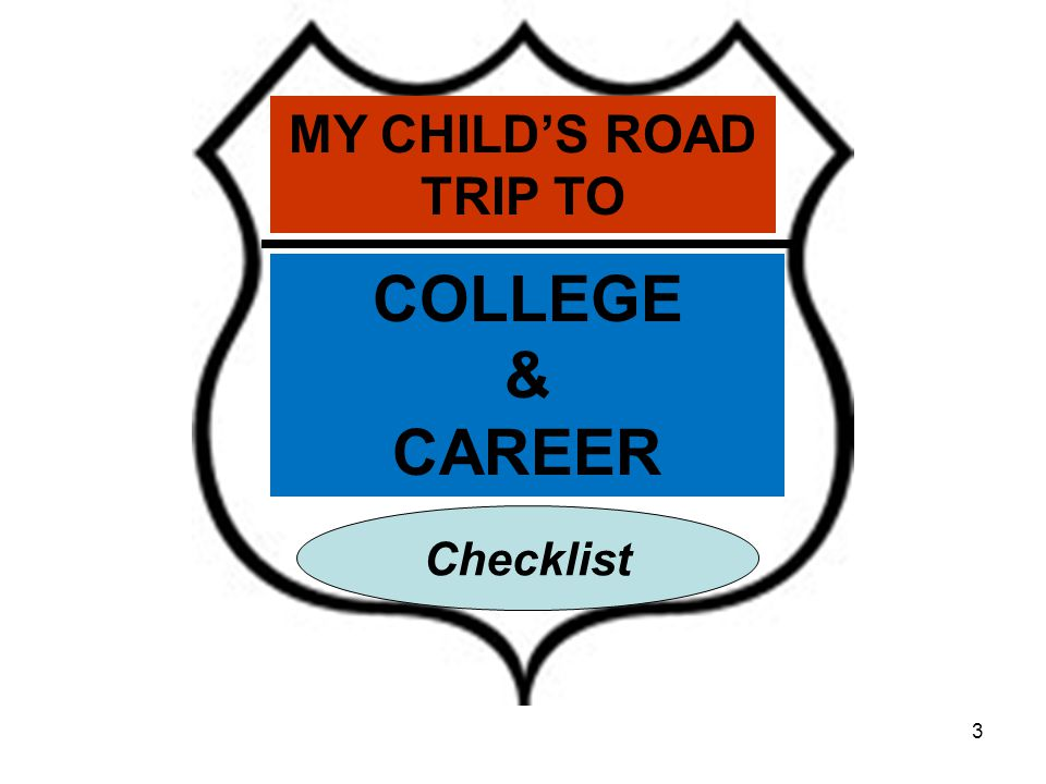 3 MY CHILD'S ROAD TRIP TO Checklist COLLEGE & CAREER