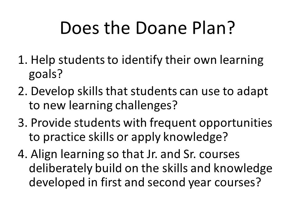 Does the Doane Plan. 1. Help students to identify their own learning goals.