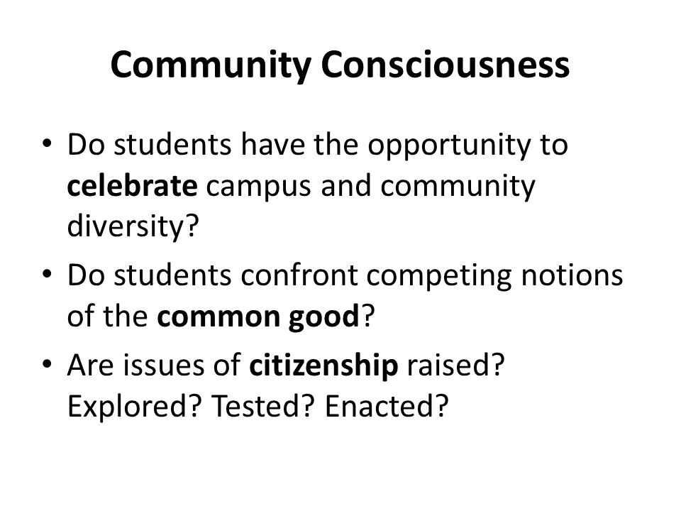 Community Consciousness Do students have the opportunity to celebrate campus and community diversity.