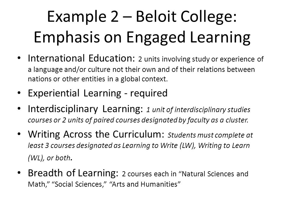 Example 2 – Beloit College: Emphasis on Engaged Learning International Education: 2 units involving study or experience of a language and/or culture n