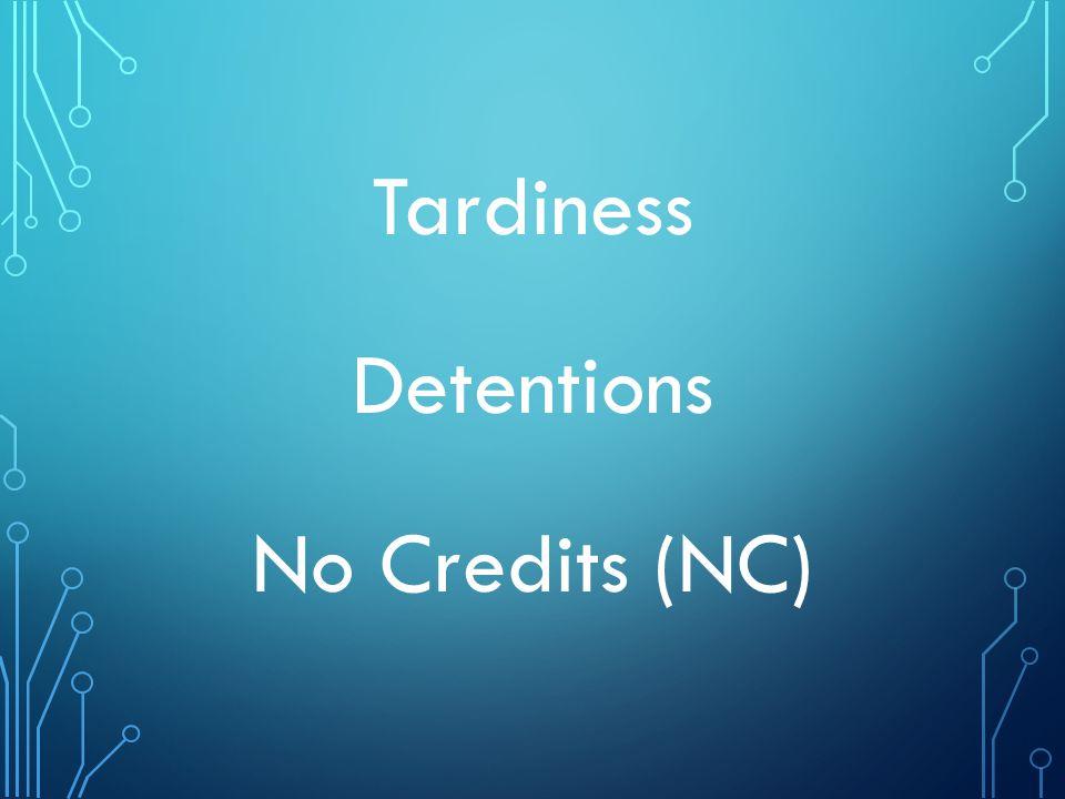 Tardiness Detentions No Credits (NC)