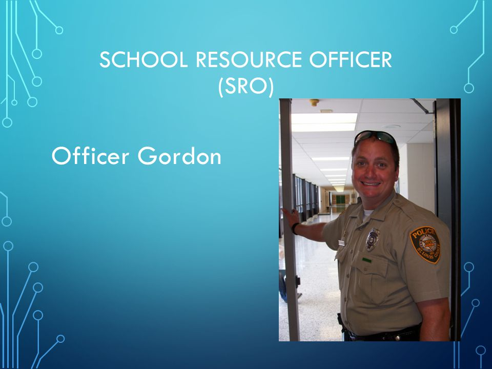 SCHOOL RESOURCE OFFICER (SRO) Officer Gordon
