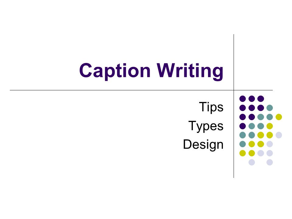 Caption Writing Tips Types Design