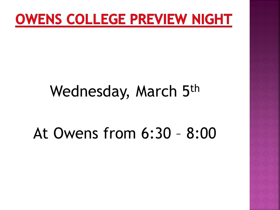 Wednesday, March 5 th At Owens from 6:30 – 8:00