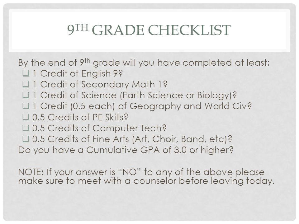 9 TH GRADE CHECKLIST By the end of 9 th grade will you have completed at least:  1 Credit of English 9.