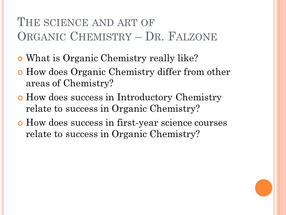 T HE SCIENCE AND ART OF O RGANIC C HEMISTRY – D R.