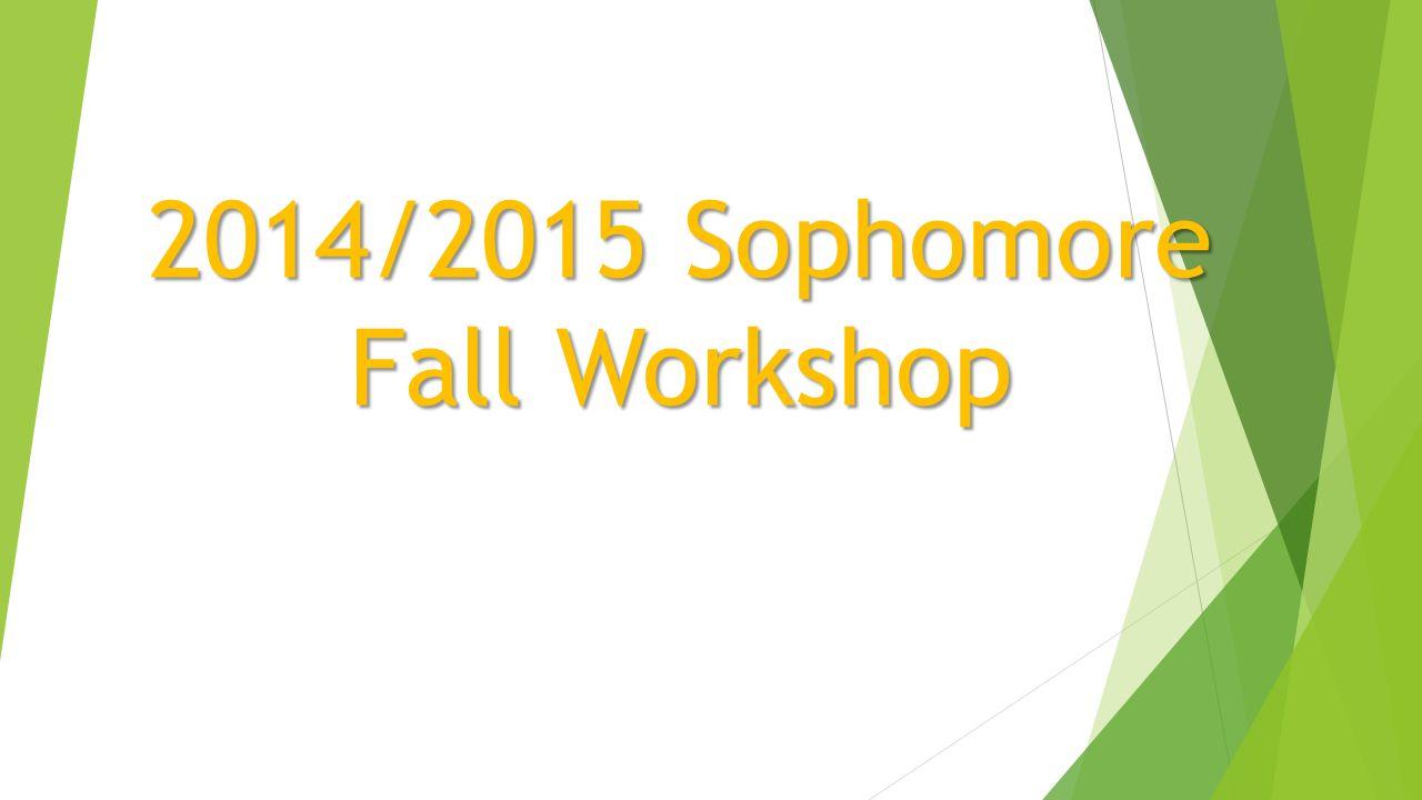 2014/2015 Sophomore Fall Workshop