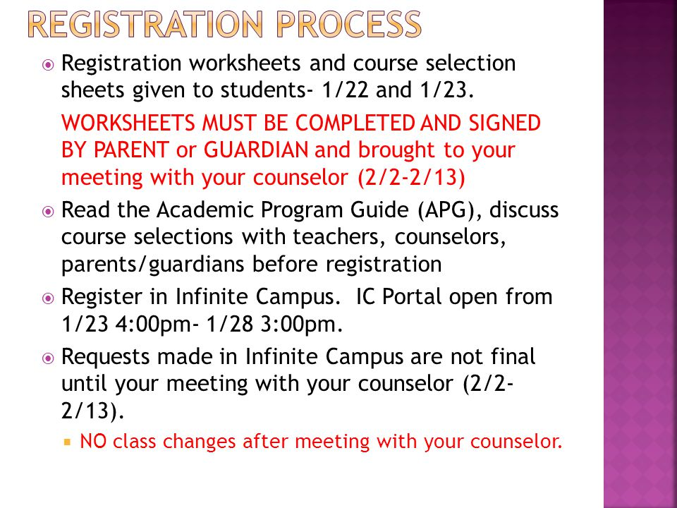  Registration worksheets and course selection sheets given to students- 1/22 and 1/23.